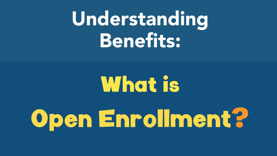 What is open enrollment?