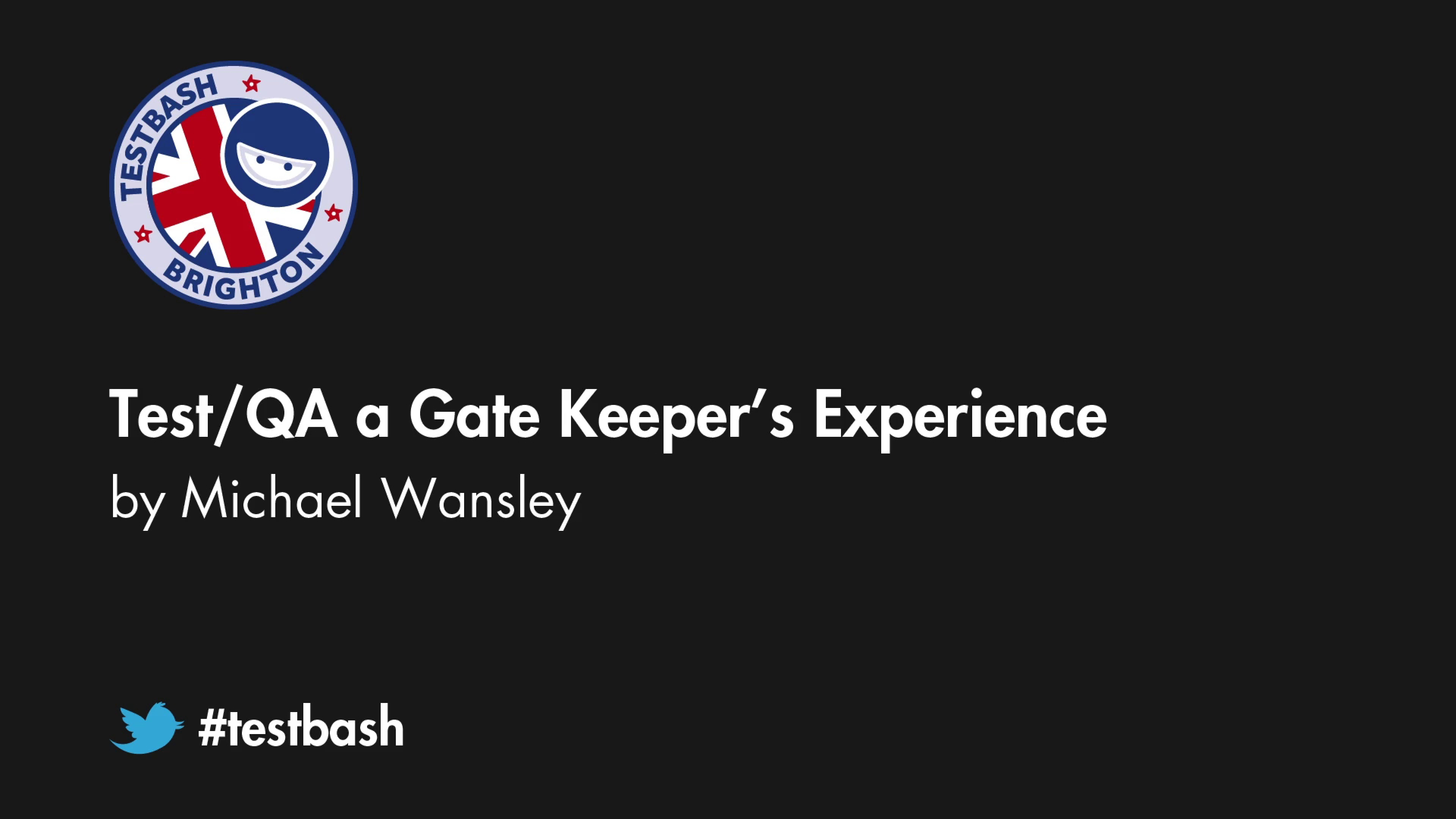 Test/QA a Gate Keeper's Experience – Michael Wansley aka TeeWanz