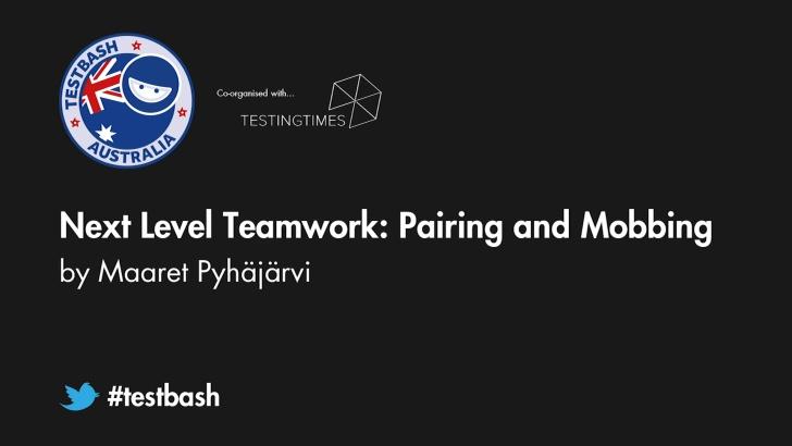 Next Level Teamwork: Pairing And Mobbing - Maaret Pyhäjärvi