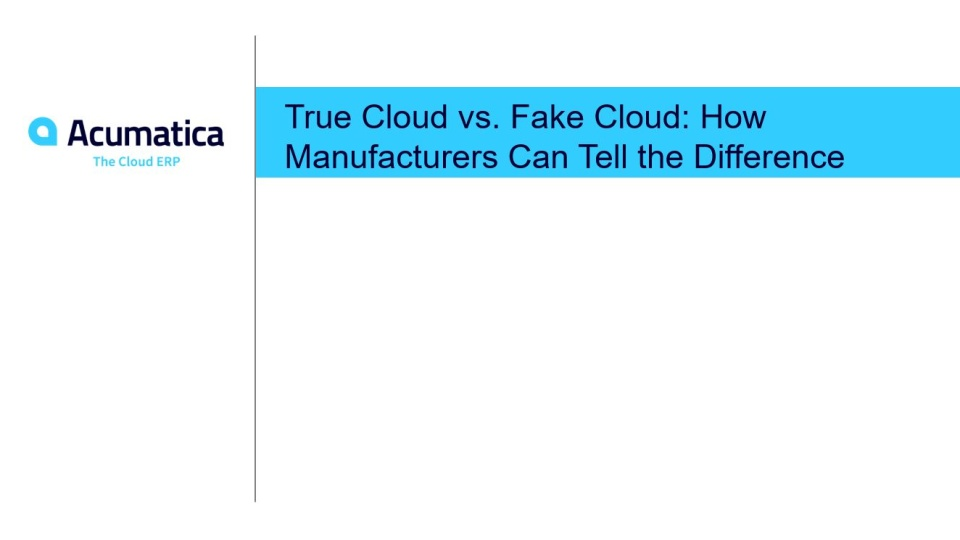 True Cloud vs. Fake Cloud: How Manufacturers Can Tell the Difference