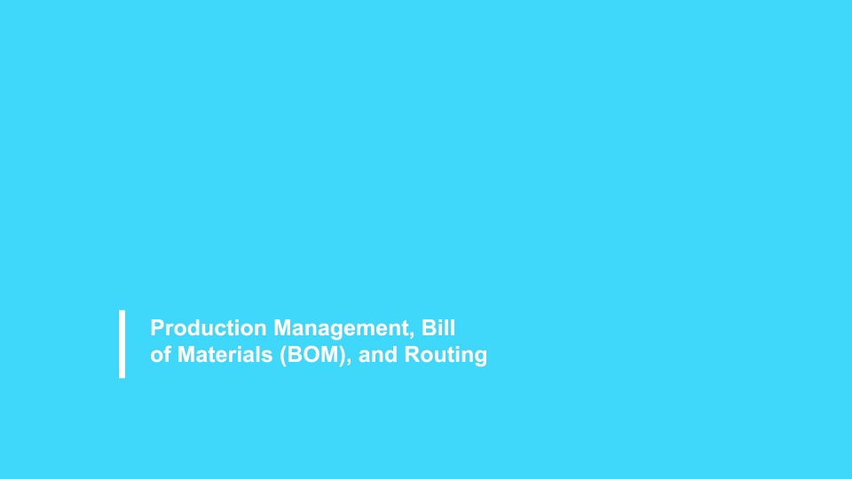 Production Management, Bill of Material, and Routing 2021
