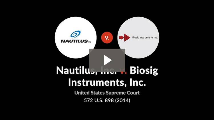 Nautilus, Inc., v. Biosig Instruments, Inc.