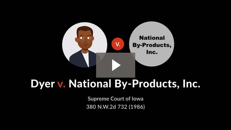 Dyer v. National By-Products Inc.