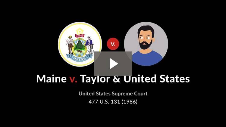Maine v. Taylor & United States