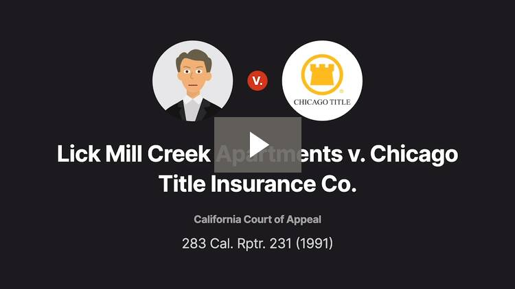 Lick Mill Creek Apartments v. Chicago Title Insurance Co.