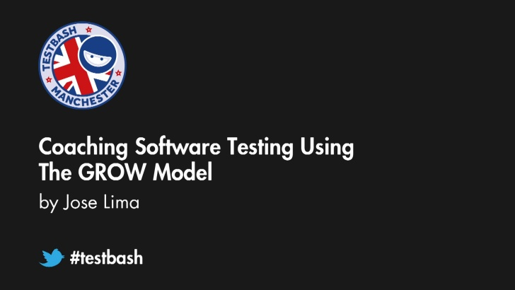 Coaching Software Testing Using the GROW Model - Jose Lima