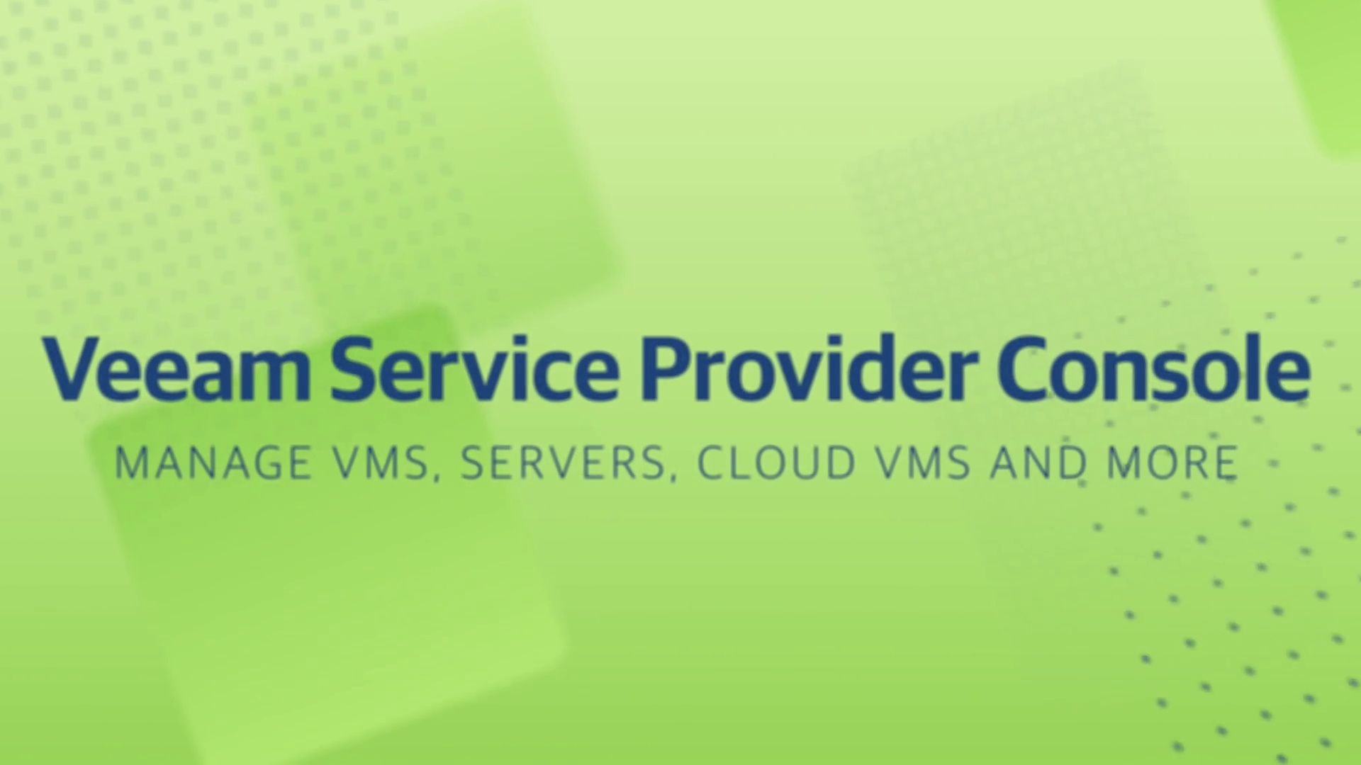 Product launch v11 - VSPC - Manage VMS, Servers, Cloud VMS and More