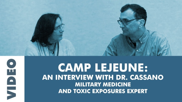 Camp Lejeune with Dr. Cassano, Military Medicine and Exposures Expert
