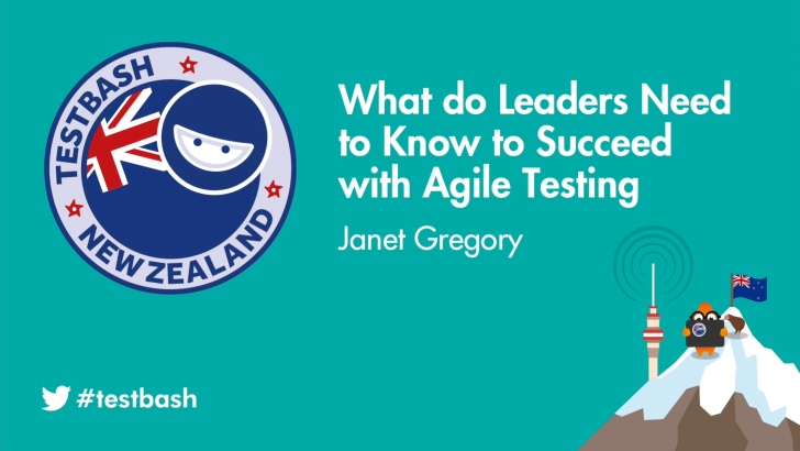 What do Leaders Need to Know to Succeed with Agile Testing - Janet Gregory
