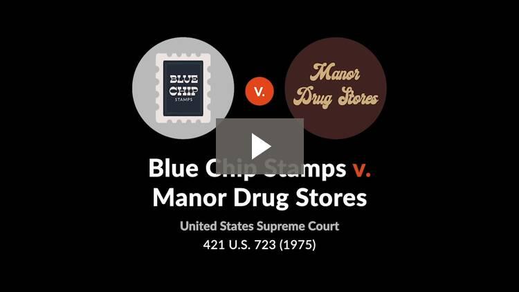 Blue Chip Stamps v. Manor Drug Stores