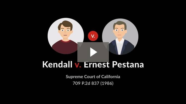Kendall v. Ernest Pestana, Inc.