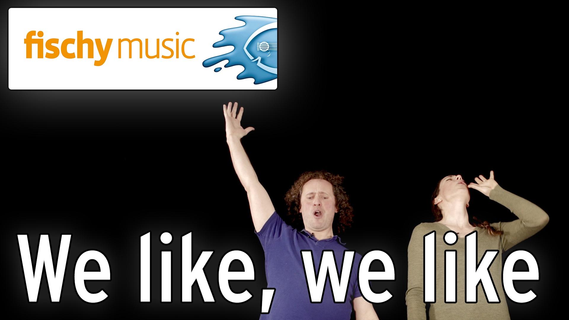 We Like, We Like