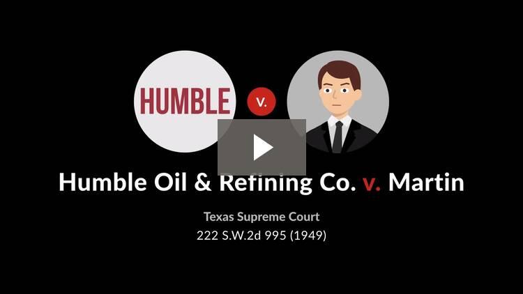 Humble Oil & Refining Co. v. Martin