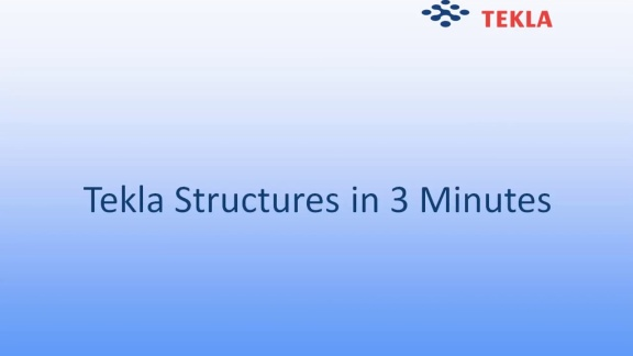 Tekla Structures in 3 Minutes