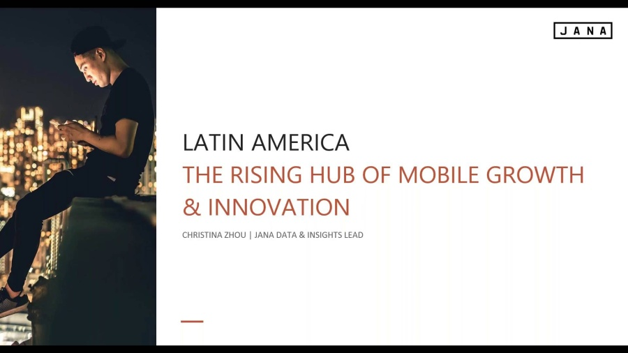 Latin America: The Rising Hub of Mobile Growth and Innovation