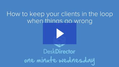 Keep clients in the loop when things go wrong