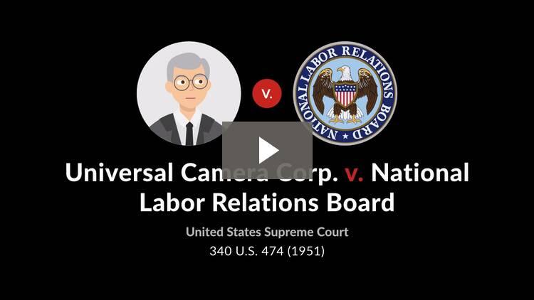 Universal Camera Corp. v. National Labor Relations Board