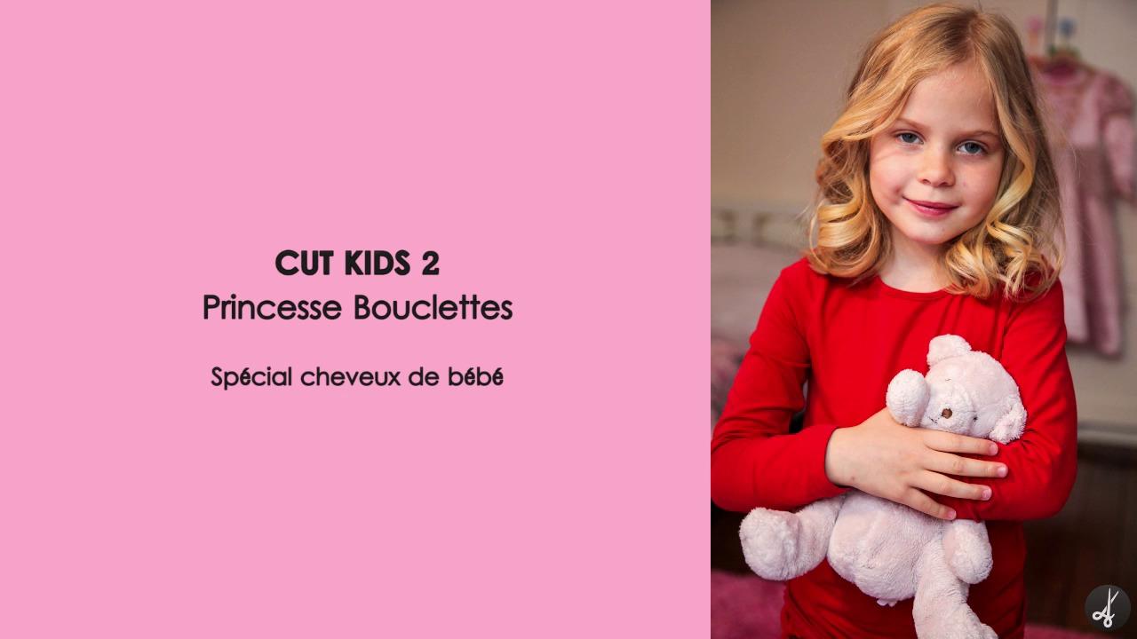 CUT KIDS 2 : Coupe Princesse Bouclettes