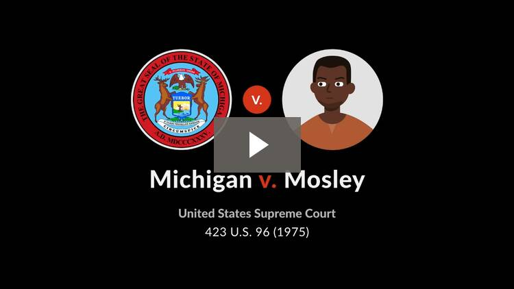 Michigan v. Mosley