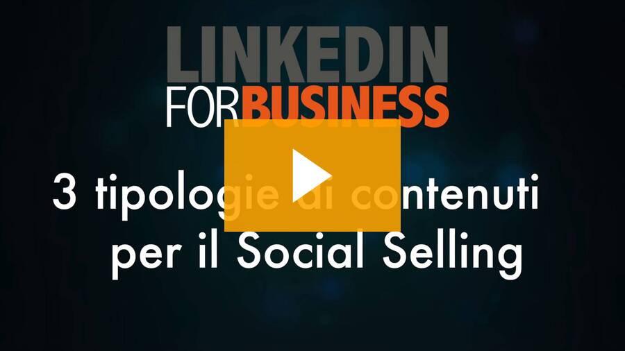 3 tipologie di contenuti per il social selling