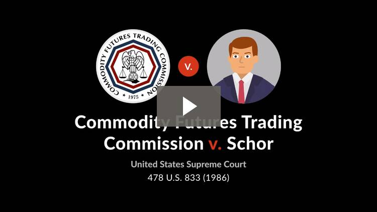 Commodity Futures Trading Commission v. Schor