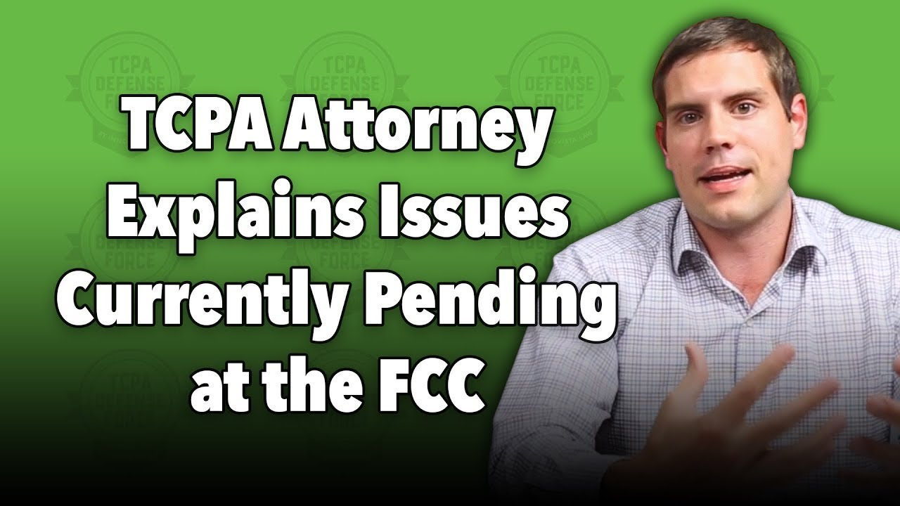 TCPA Issues Currently Pending at the FCC