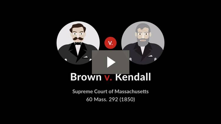 Brown v. Kendall