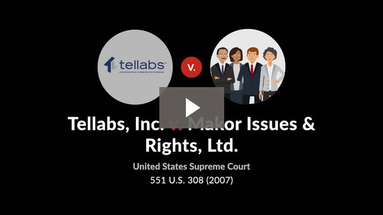 Tellabs, Inc. v. Makor Issues & Rights, Ltd.