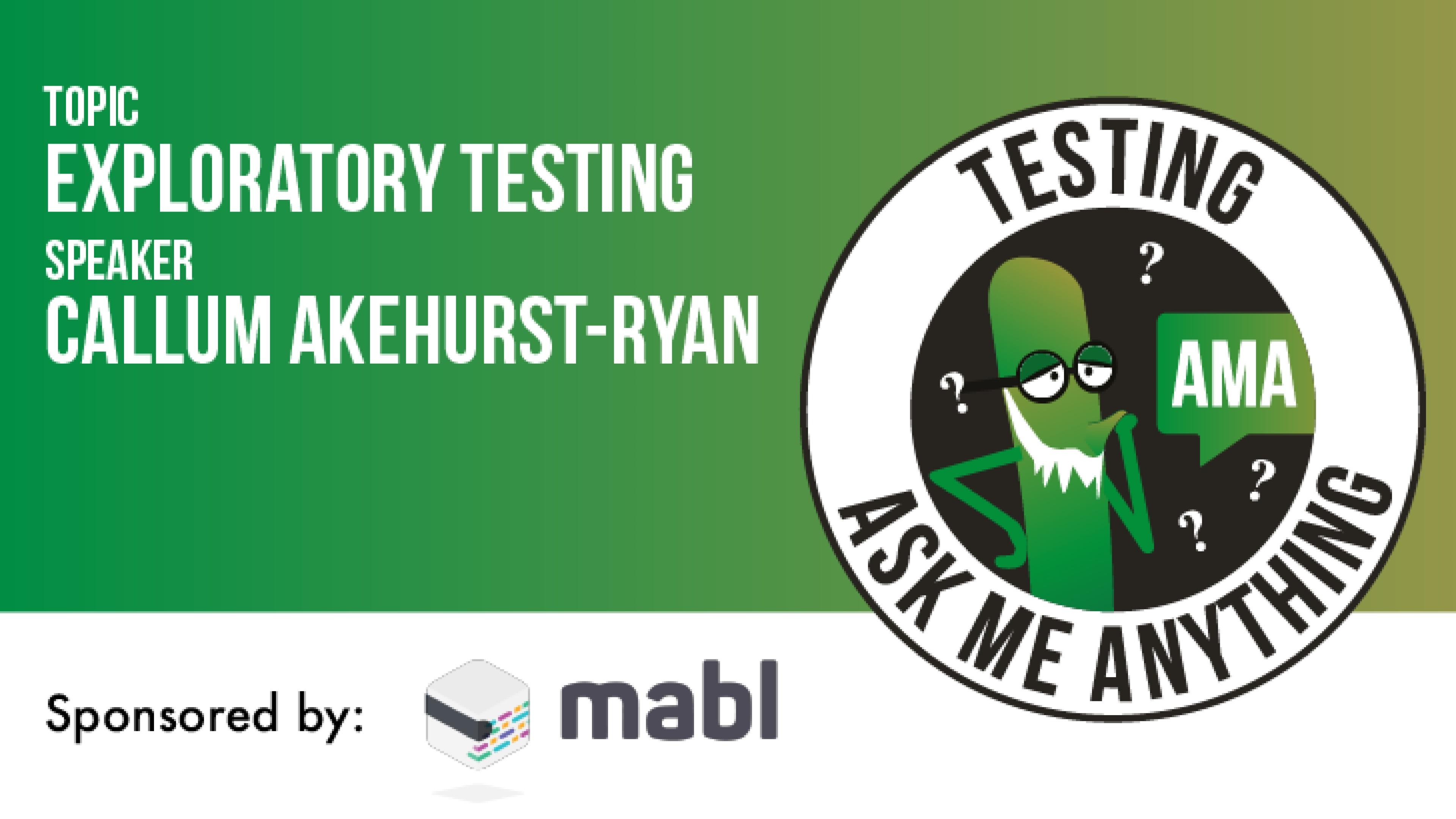 Testing Ask Me Anything - Exploratory Testing - Callum Akehurst-Ryan