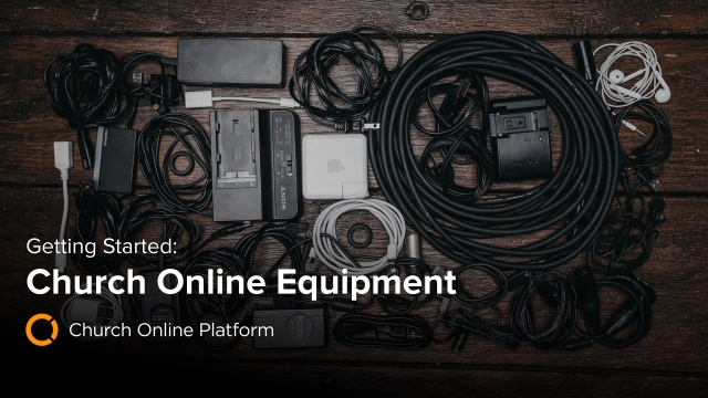 What Equipment Do You Need for Church Online?