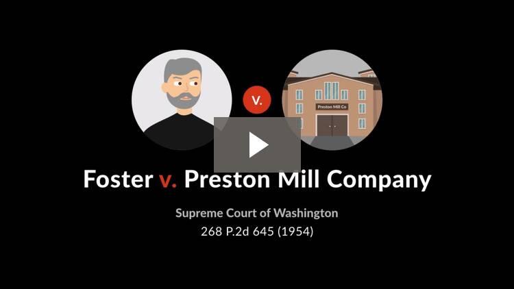 Foster v. Preston Mill Co.