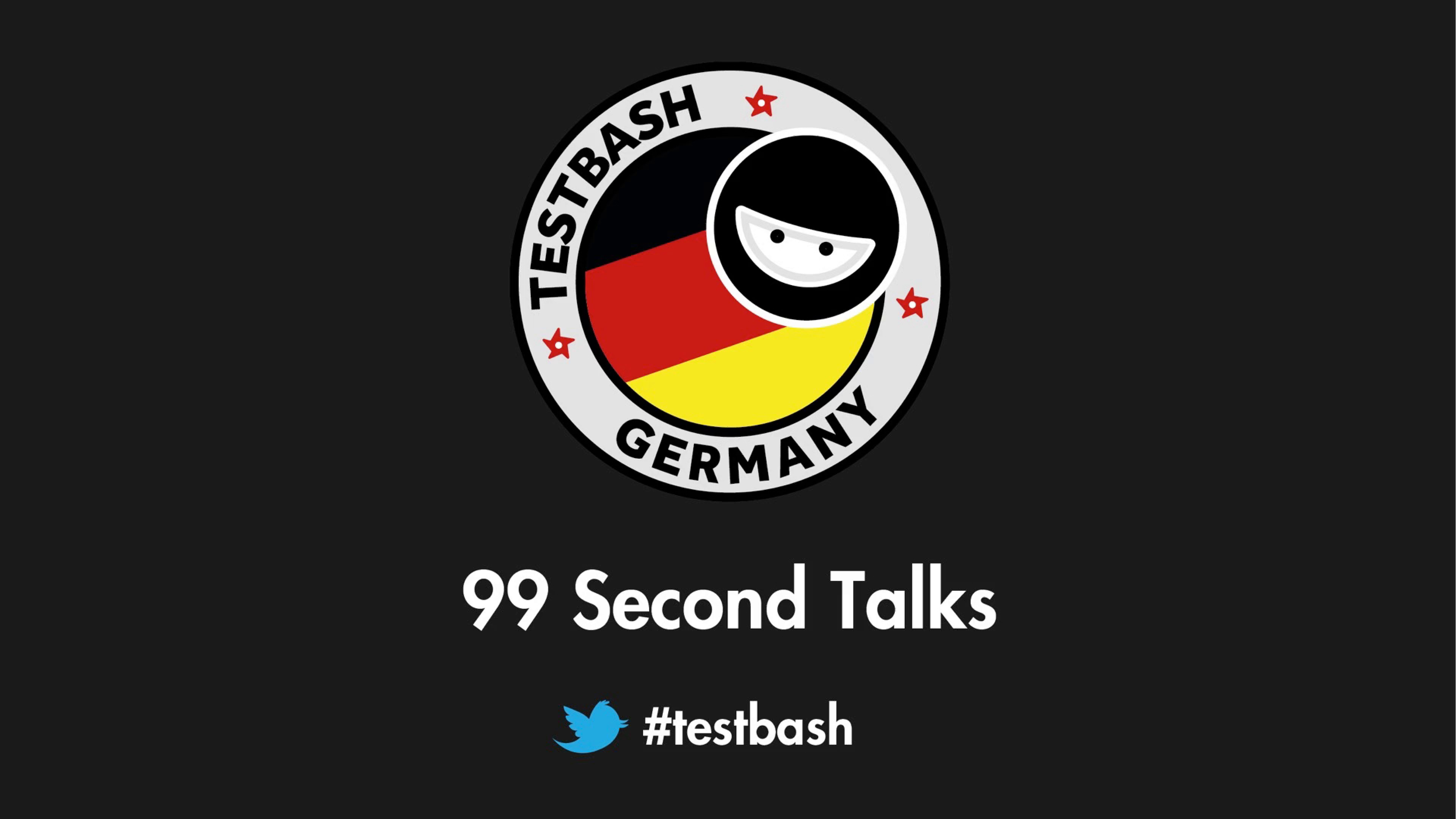 99 Second Talks - TestBash Germany 2018