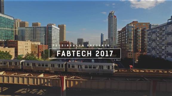 FABTECH 2017 Recap