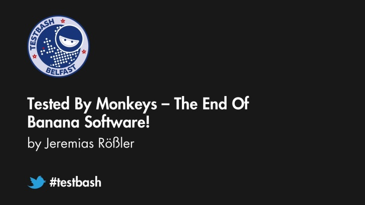 Tested By Monkeys: The End Of Banana Software! - Jeremias Rößler