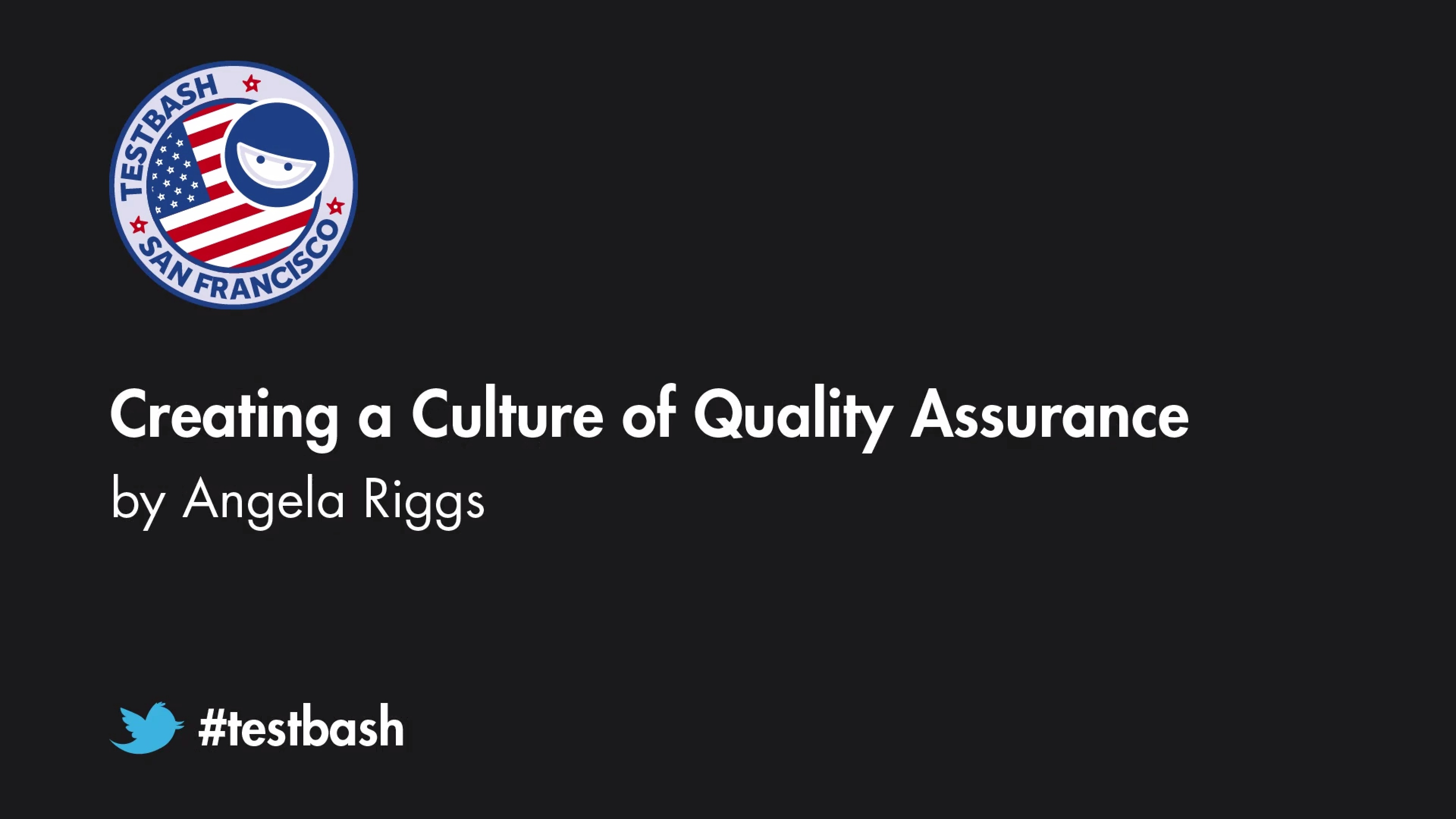 Creating a Culture of Quality Assurance - Angela Riggs