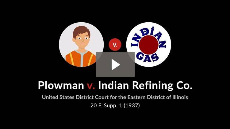 Plowman v. Indian Refining Co.