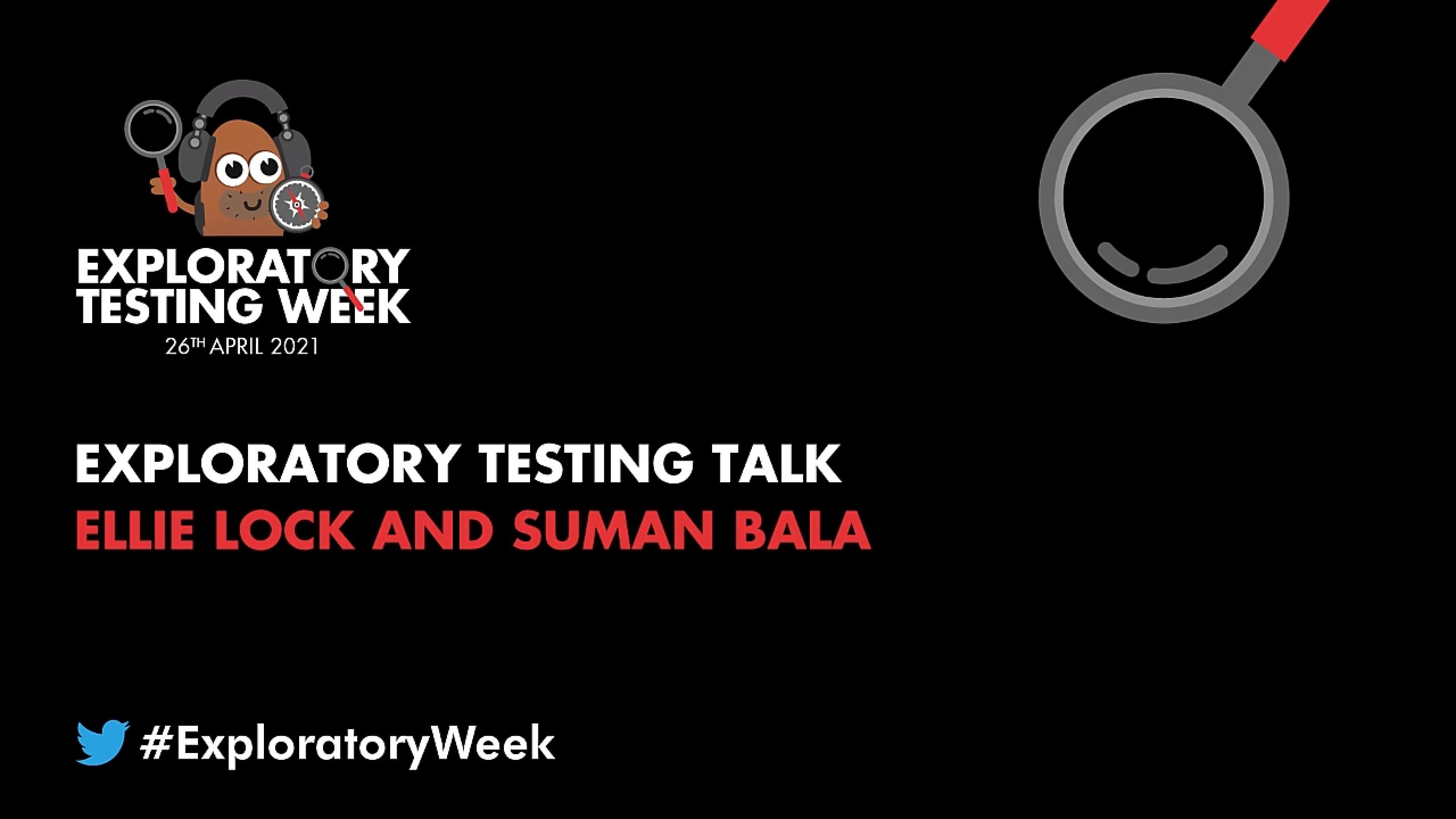 Ellie Lock and Suman Bala Talk Exploratory Testing