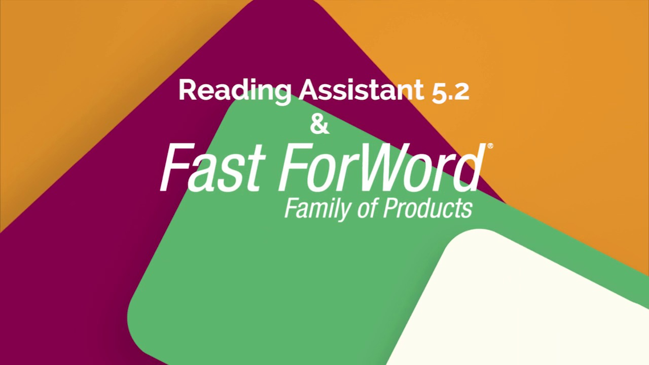 Fast ForWord and Reading Assistant Overview