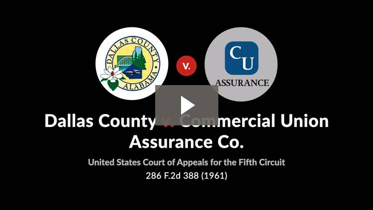Dallas County v. Commercial Union Assurance Co.