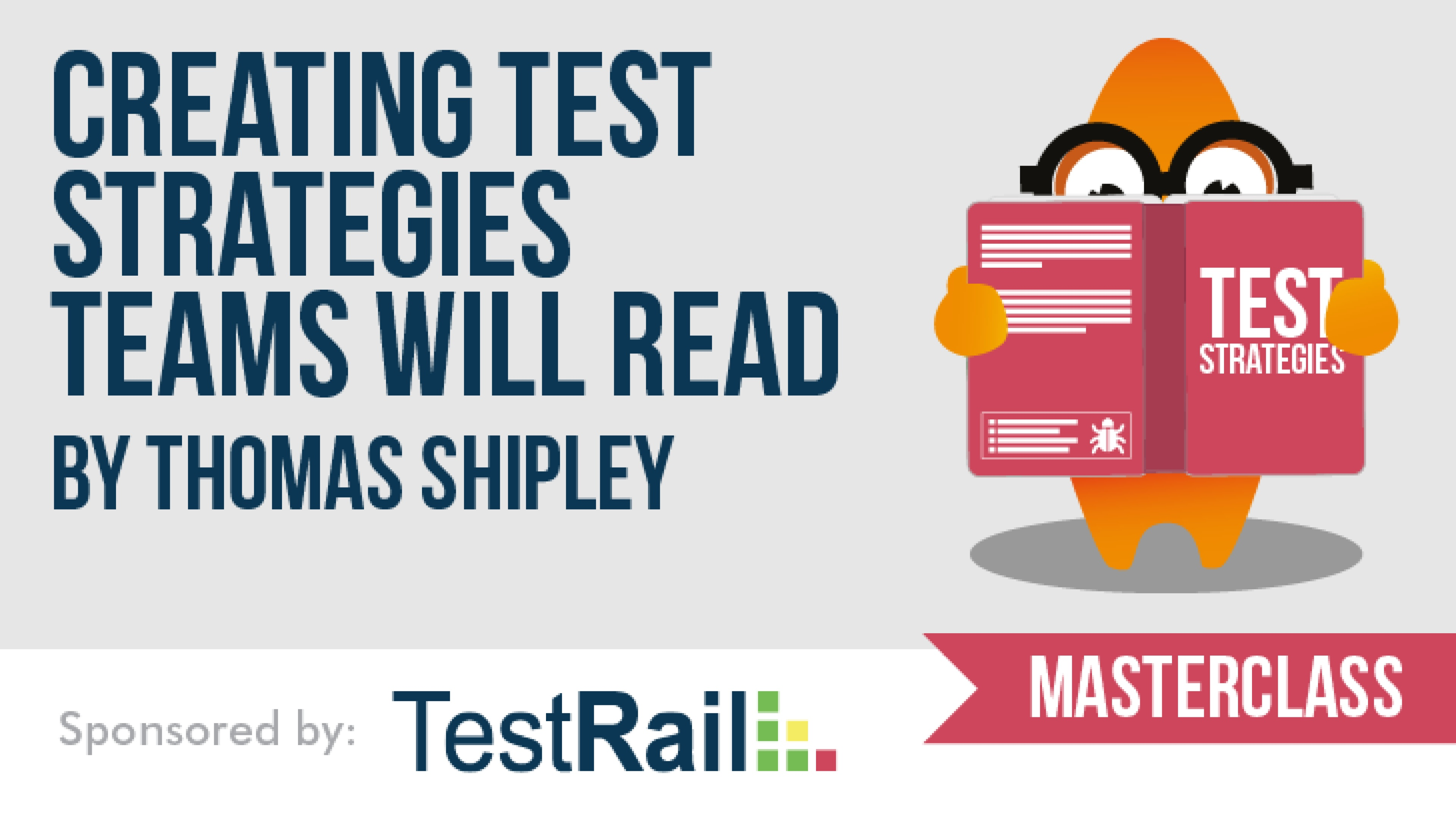 Creating Test Strategies Teams Will Read with Thomas Shipley