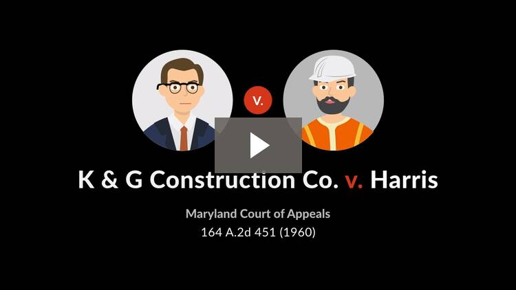 K & G Construction Co. v. Harris