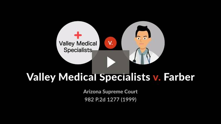 Valley Medical Specialists v. Farber