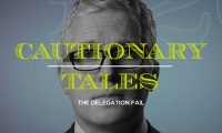 Still image from 'Cautionary Tales: The Delegation Fail' video