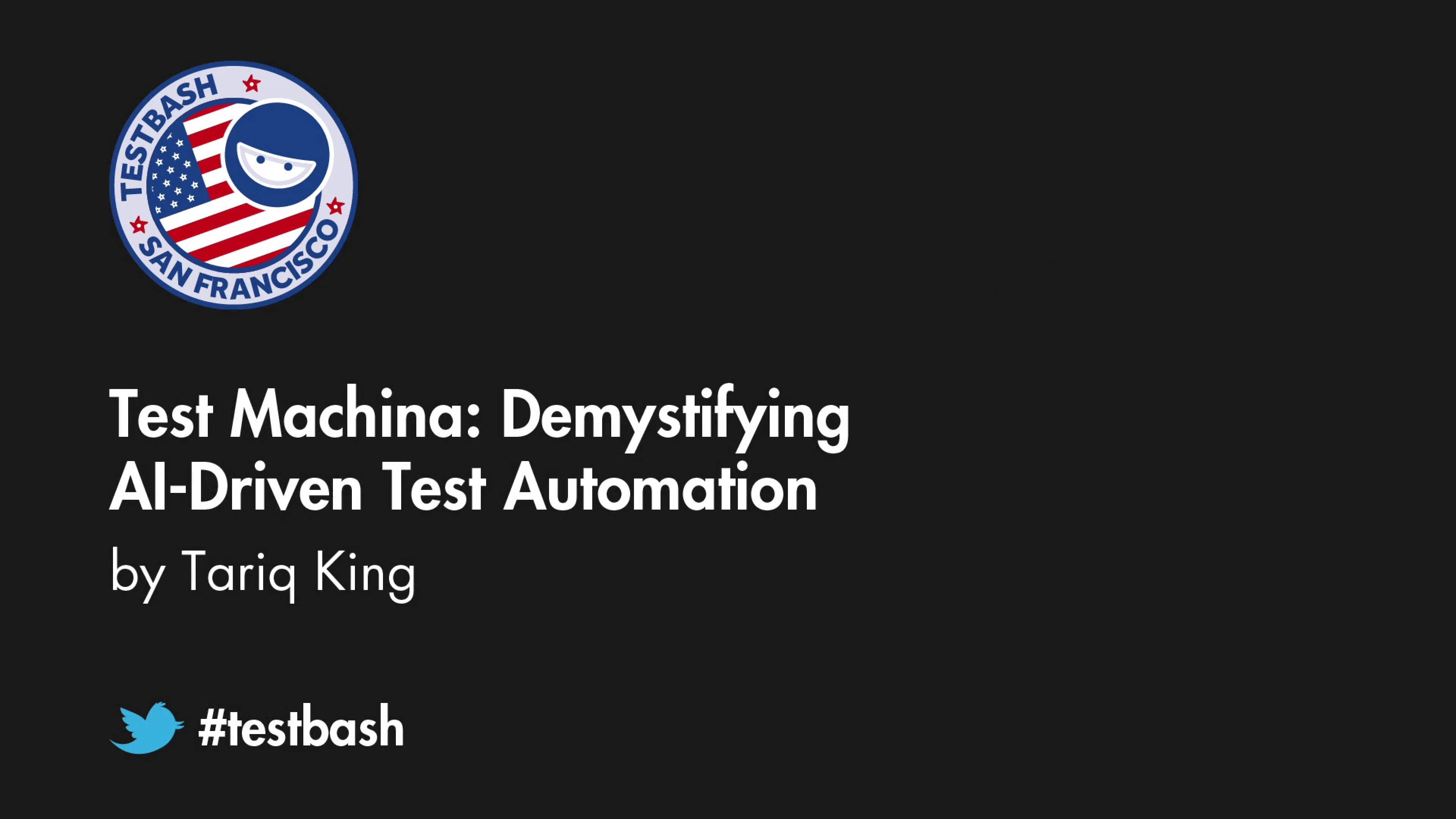 Test Machina: Demystifying AI-Driven Test Automation - Tariq King