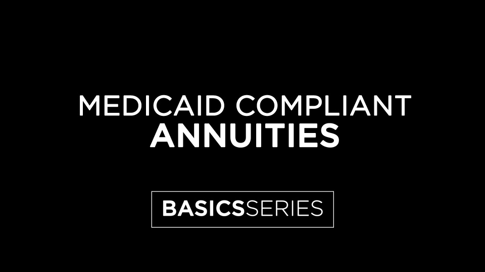 Medicaid Compliant Annuities