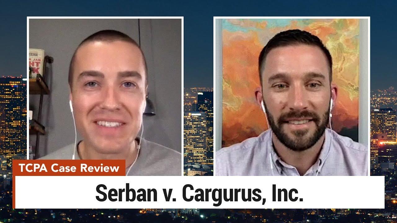 TCPA Lawsuit Review – Serban v. Cargurus