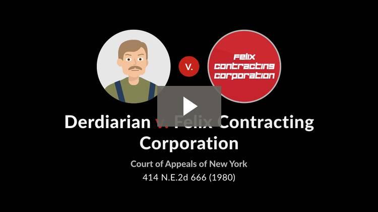 Derdiarian v. Felix Contracting Corp.