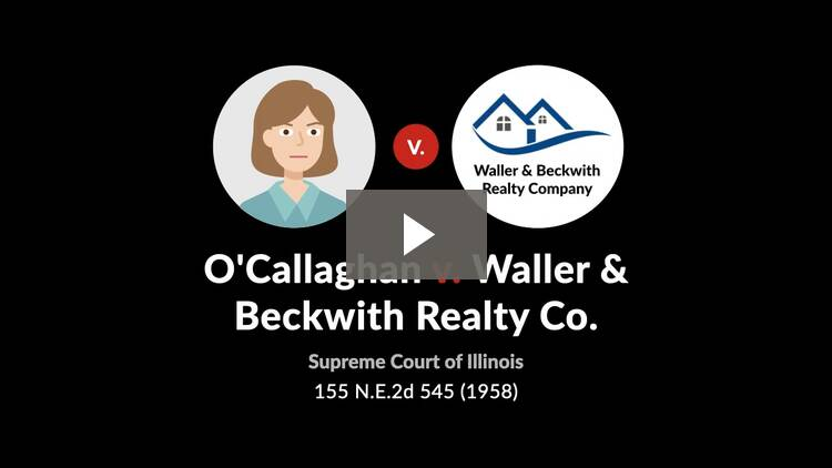 O'Callaghan v. Waller & Beckwith Realty Co.