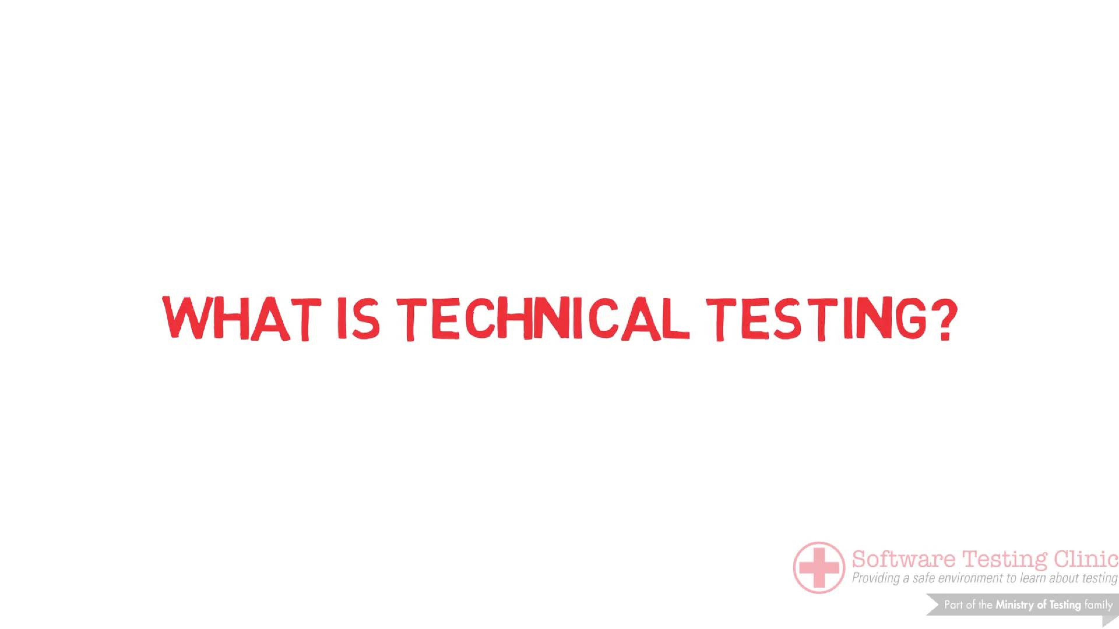 99 Second Introduction to Technical Testing