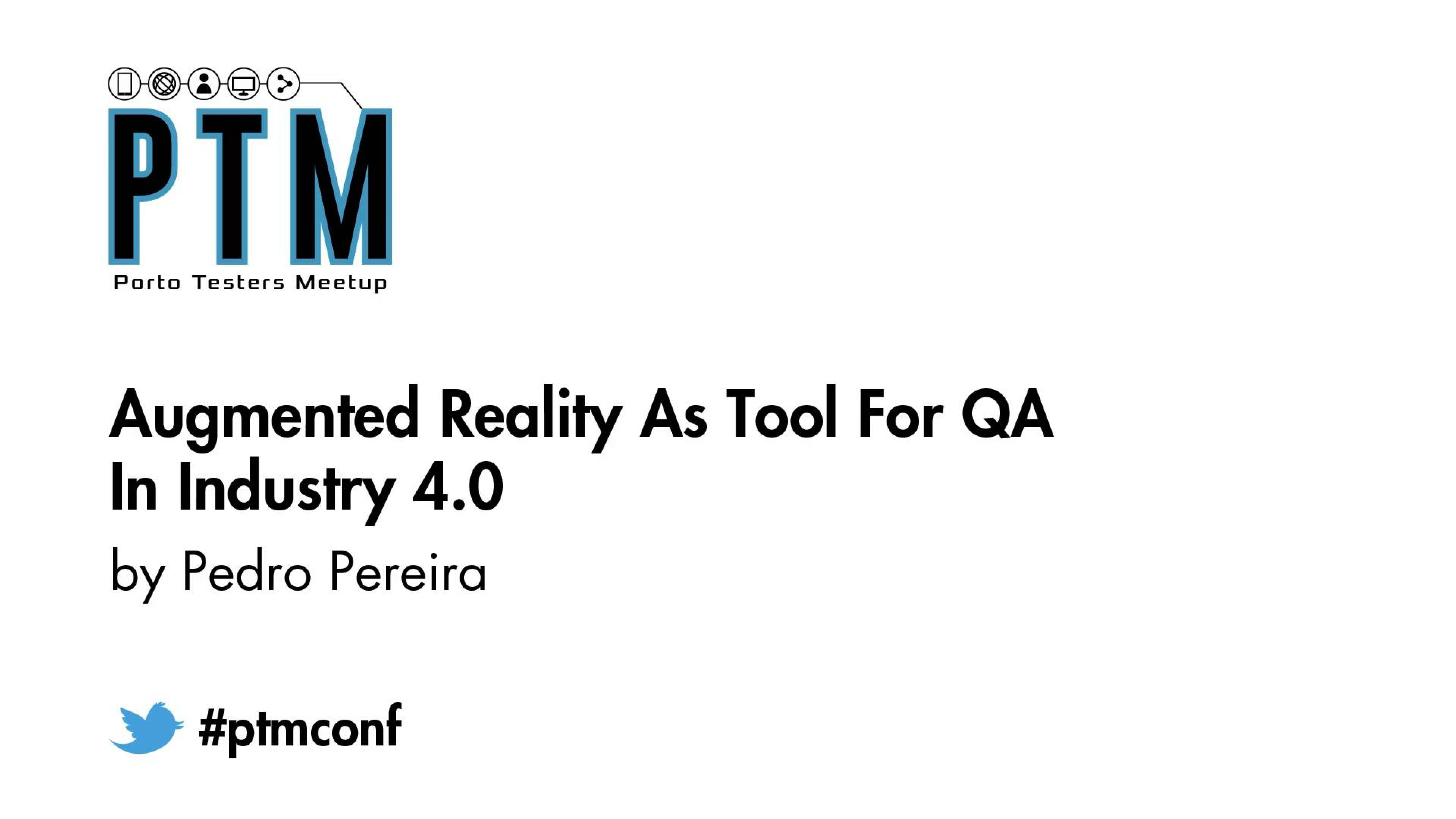 Augmented Reality as tool for QA in Industry 4.0 - Pedro Pereira